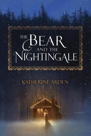 The Bear and Nightingale